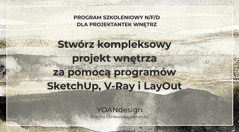 Stwórz kompleksowy projekt wnętrza za pomocą programów SketchUp, V-Ray i LayOut