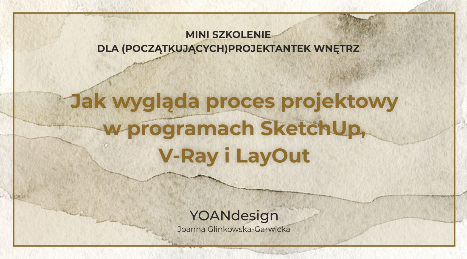 Poznaj proces projektowy w programach SketchUp, V-Ray i LayOut